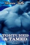 Tortured & Tamed - Victoria Vallo