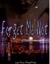 Forget Me Not - R.L. Shephard