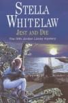 Jest and Die (Jordan Lacey Mysteries) - Stella Whitelaw