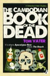 The Cambodian Book of the Dead - Tom Vater