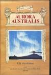 Aurora Australis - Ernest Shackleton, Mary P. Goodwin
