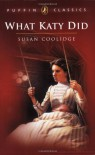 What Katy Did (Puffin Classics) - Susan Coolidge