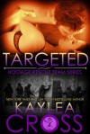 Targeted - Kaylea Cross
