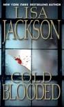 Cold Blooded - Lisa Jackson