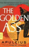 The Golden Ass: The Transformations of Lucius - Apuleius, Robert Graves