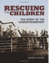 Rescuing the Children: The Story of the Kindertransport - Deborah Hodge