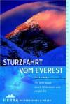 Sturzfahrt vom Everest. Mit dem Kajak durch Wildwasser und ewiges Eis - Mike Jones