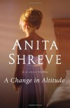 A Change in Altitude: A Novel - Anita Shreve