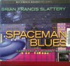 Spaceman Blues - Brian Francis Slattery, Robert Ramirez