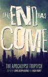 The End Has Come - John Joseph Adams, Hugh Howey