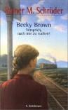 Becky Brown - Versprich nach mir zu suchen! - Rainer M. Schröder