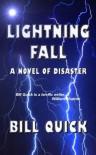 Lightning Fall: A Novel of Disaster - Bill Quick