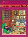 Homes Then And Now! - Vanessa Mitchell