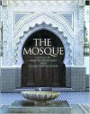 The Mosque: History, Architectural Development & Regional Diversity - Martin Frishman