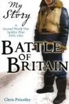 Battle of Britain: A Second World War Spitfire Pilot, 1939-1941 - Chris Priestley