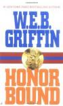 Honor Bound - W.E.B. Griffin