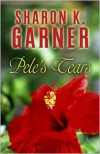 Pele's Tears - Sharon K. Garner
