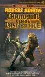 Champion of the Last Battle - Robert   Adams