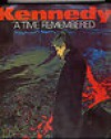 Kennedy, a Time Remembered - Jacques Lowe