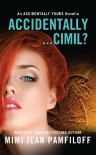Accidentally...Cimil? - Mimi Jean Pamfiloff