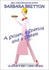 A Skillet, a Spatula, and a Dream - Barbara Bretton