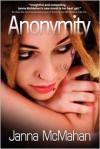 Anonymity - Janna McMahan