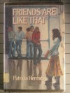 Friends Are Like That - Patricia Hermes