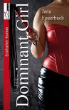 Want to be a Dominant Girl - Jana Feuerbach