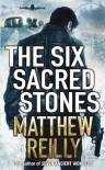 Six Sacred Stones - Matthew Reilly
