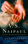 Magic Seeds - V.S. Naipaul