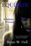 Equinox (The Solstice Chronicles) - Bryan W. Dull