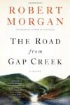 The Road from Gap Creek: A Novel (Shannon Ravenel) - Robert Morgan