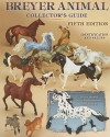Breyer Animal Collector's Guide:  Identification and Values, 5th Edition - Felicia Browell