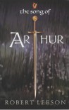 The Song Of Arthur - Robert Leeson