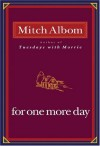 For One More Day By Mitch Albom - -Hyperion-