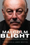 Malcolm Blight: Player, Coach, Legend - Tim Watson, James Weston, J. Weston