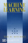 Machine Learning (McGraw-Hill International Editions Computer Science Series) - Tom M. Mitchell
