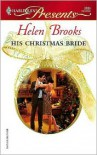 His Christmas Bride [Harlequin Presents Series #2689] - Helen Brooks