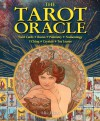 The Tarot Oracle: Tarot Cards, Runes, Palmistry, Numerology, I Ching, Crystals, Tea Leaves - Alice Ekrek