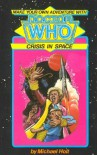 Crisis In Space (Dr.Who Make Your Own Adventure) - Michael Holt