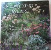 Flowering Herbs: Fresh Herbs for the Garden and Home - Maggie Oster