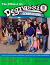 Degrassi Generations: The Official 411 - Kathryn Ellis, Kevin Smith