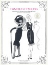 Famous Frocks: Patterns and Instructions for Recreating Fabulous Iconic Dresses--10 Patterns for 20 Dresses in All! - Sara Alm;Hannah McDevitt