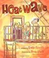 Heat Wave - Eileen Spinelli, Betsy Lewin
