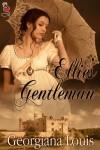Ellie's Gentleman - Georgiana Louis