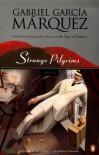 Strange Pilgrims: Stories - Edith Grossman, Gabriel García Márquez