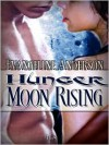 Hunger Moon Rising - Evangeline Anderson