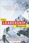 The Leadership Moment - Michael Useem