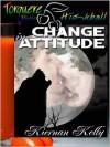 Change in Attitude - Kiernan Kelly