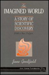 An Imagined World: A Story of Scientific Discovery - June Goodfield